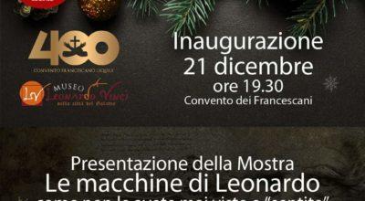 """21 Dicembre ore 19.30 – Convento dei Francescani – Inaugurazione – Presentazione della mostra """"Le macchine di Leonardo"""" dal 21 al 1 Gennaio"""